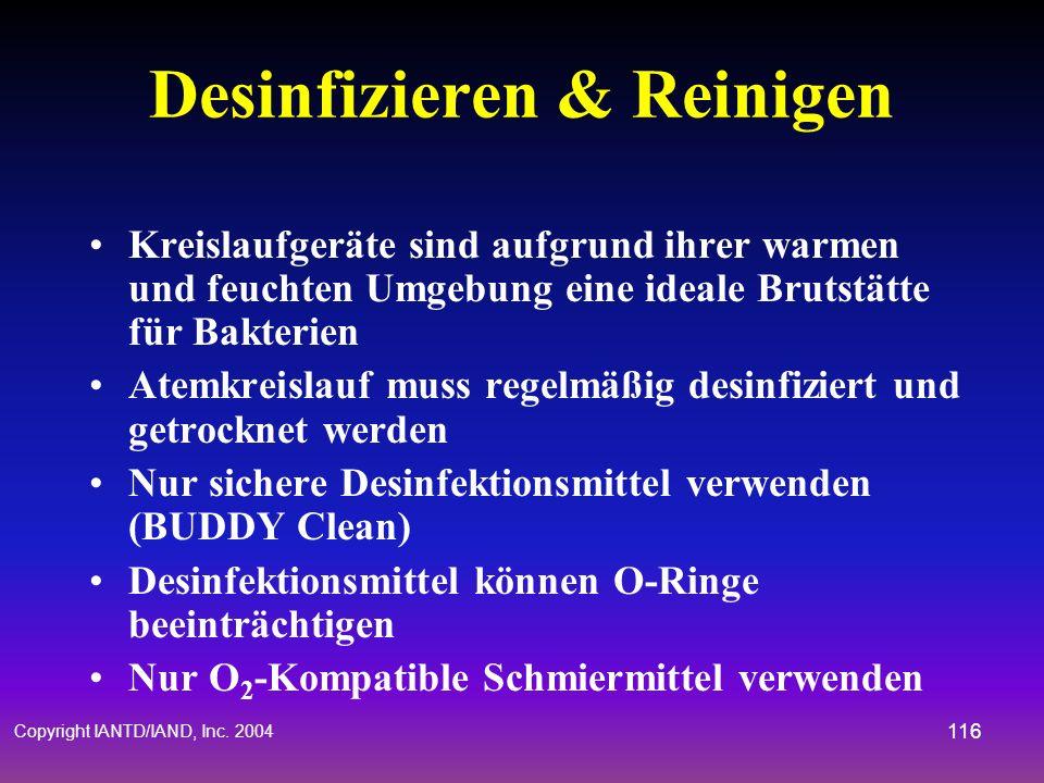 Copyright IANTD/IAND, Inc. 2004 115 Nach dem Tauchen & Lagerung Spüle den Rebreather ab Entferne CO 2 Absorbierungsmittel Spüle / Desinfiziere Atembeu
