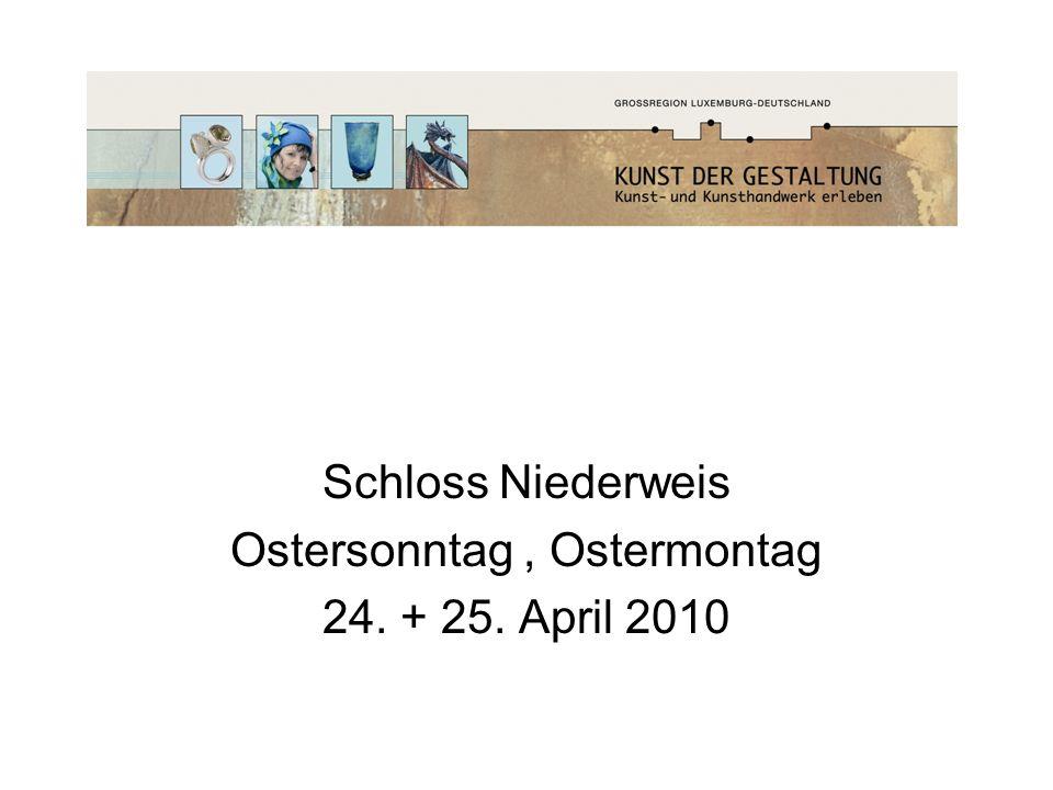 Schloss Niederweis Ostersonntag, Ostermontag 24. + 25. April 2010