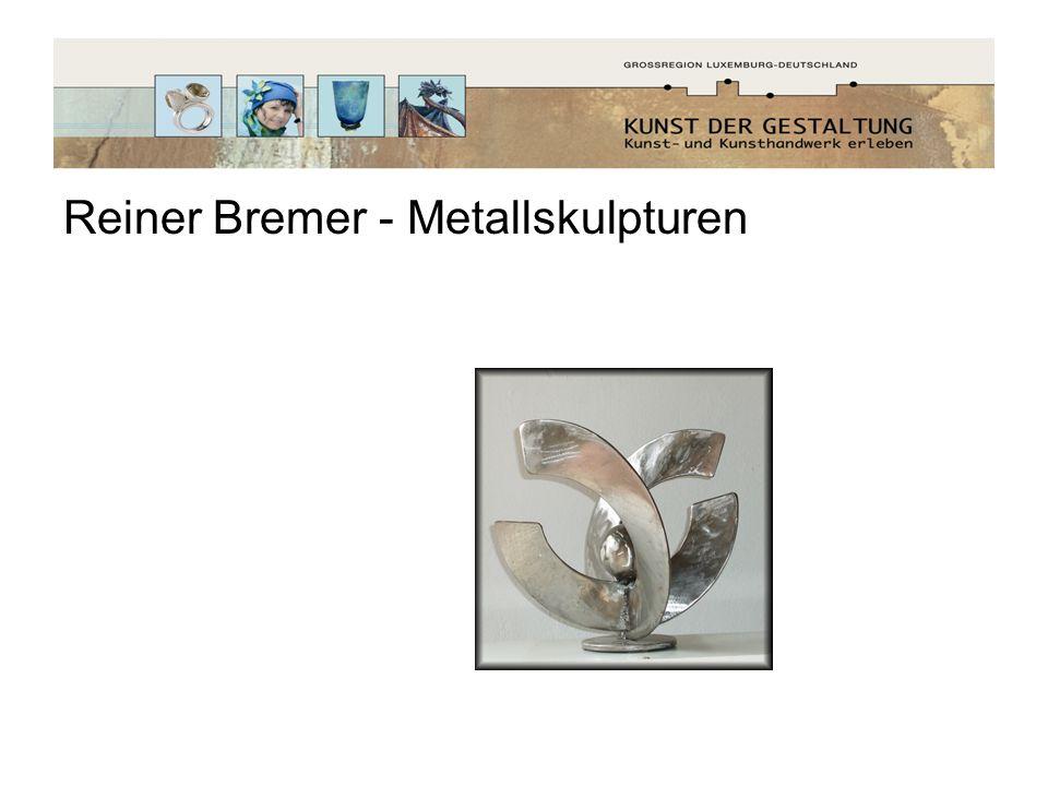 Reiner Bremer - Metallskulpturen