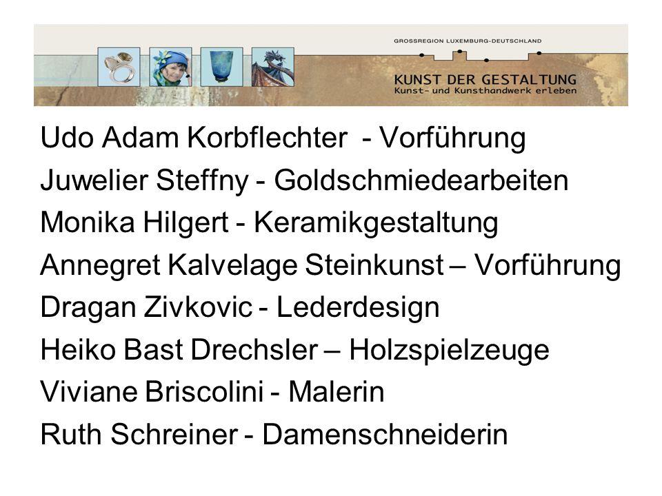 Udo Adam Korbflechter - Vorführung Juwelier Steffny - Goldschmiedearbeiten Monika Hilgert - Keramikgestaltung Annegret Kalvelage Steinkunst – Vorführu