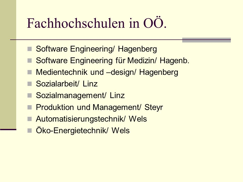 Fachhochschulen in OÖ. Software Engineering/ Hagenberg Software Engineering für Medizin/ Hagenb.
