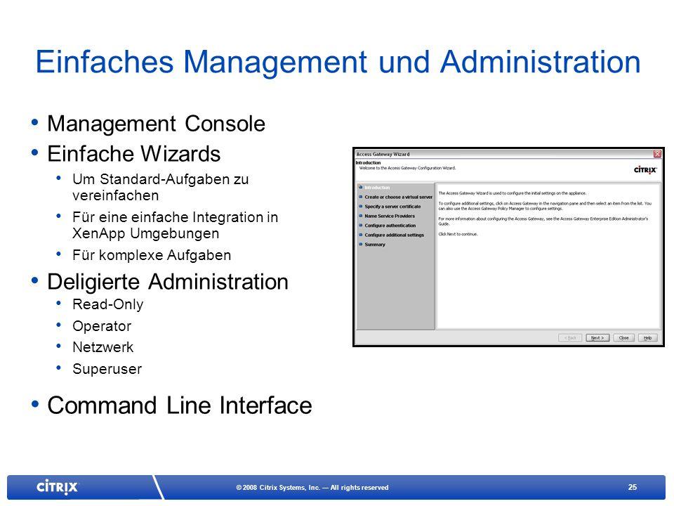 25 © 2008 Citrix Systems, Inc. All rights reserved Einfaches Management und Administration Management Console Einfache Wizards Um Standard-Aufgaben zu