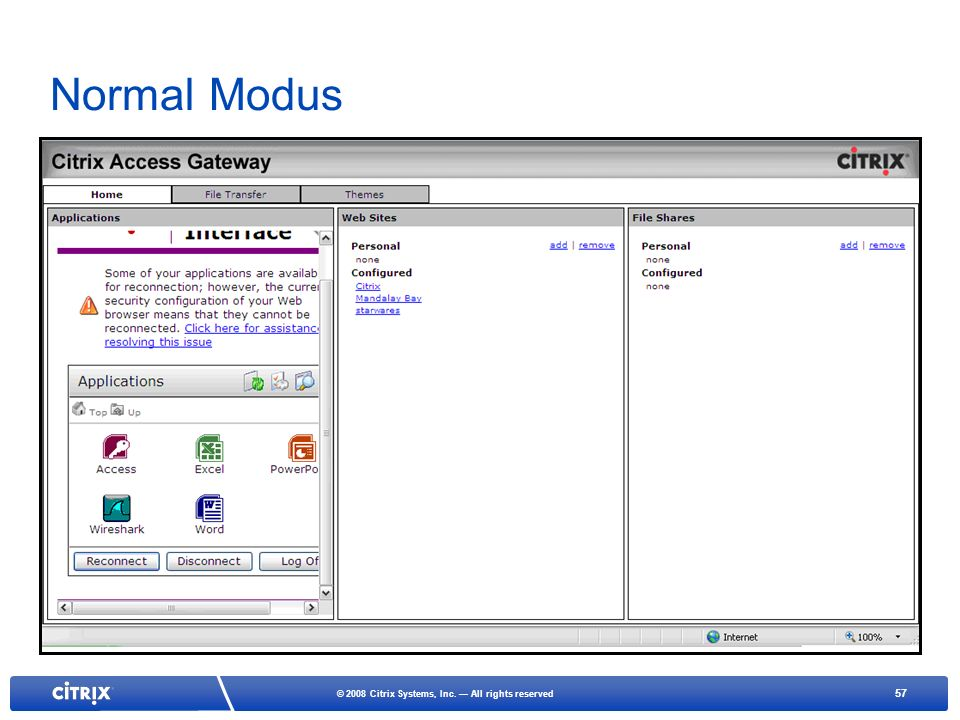 57 © 2008 Citrix Systems, Inc. All rights reserved Normal Modus