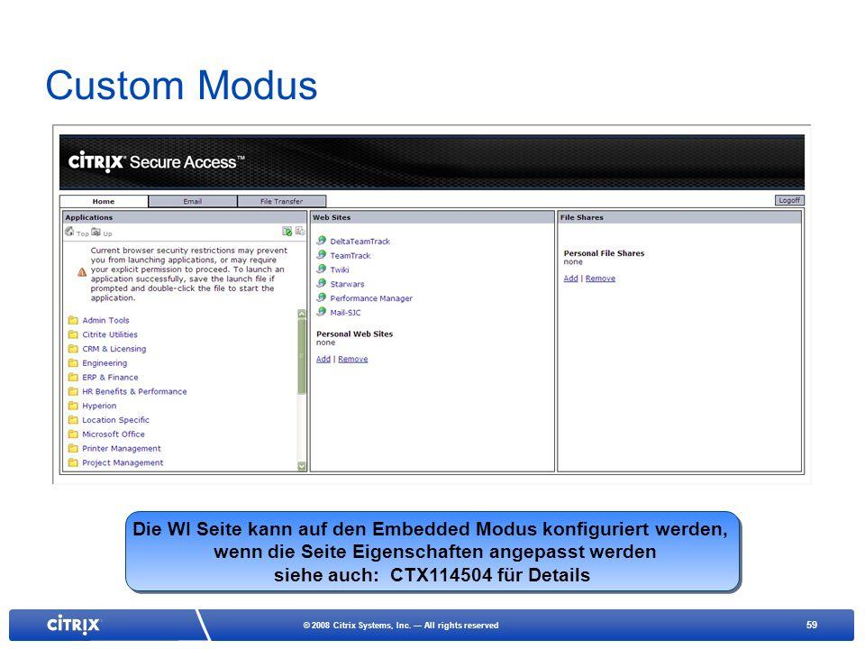 59 © 2008 Citrix Systems, Inc. All rights reserved Die WI Seite kann auf den Embedded Modus konfiguriert werden, wenn die Seite Eigenschaften angepass