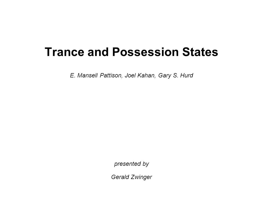 Trance and Possession States E. Mansell Pattison, Joel Kahan, Gary S.