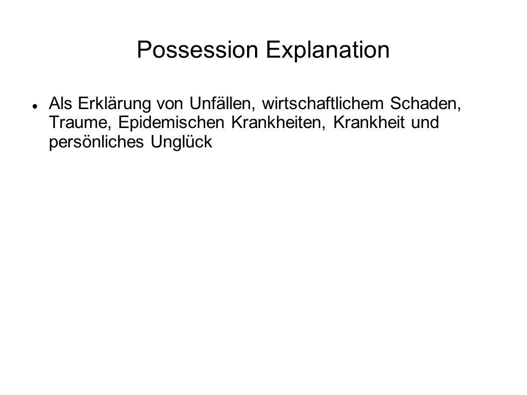 Possession Explanation Als Erklärung von Unfällen, wirtschaftlichem Schaden, Traume, Epidemischen Krankheiten, Krankheit und persönliches Unglück
