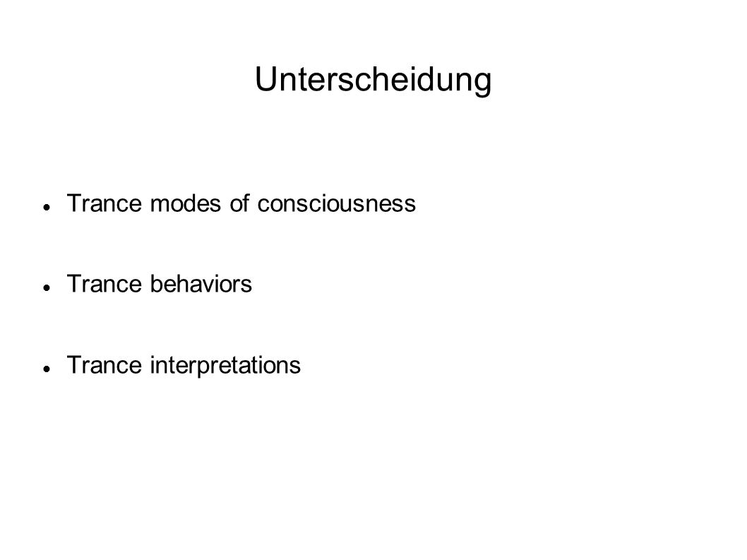 Unterscheidung Trance modes of consciousness Trance behaviors Trance interpretations