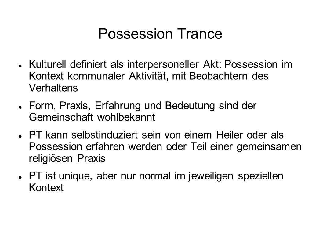 Possession Trance Kulturell definiert als interpersoneller Akt: Possession im Kontext kommunaler Aktivität, mit Beobachtern des Verhaltens Form, Praxi