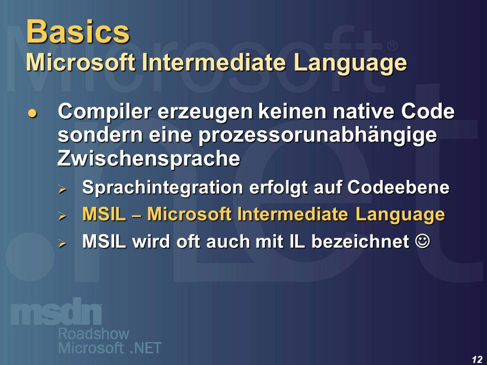 12 Compiler erzeugen keinen native Code sondern eine prozessorunabhängige Zwischensprache Compiler erzeugen keinen native Code sondern eine prozessoru