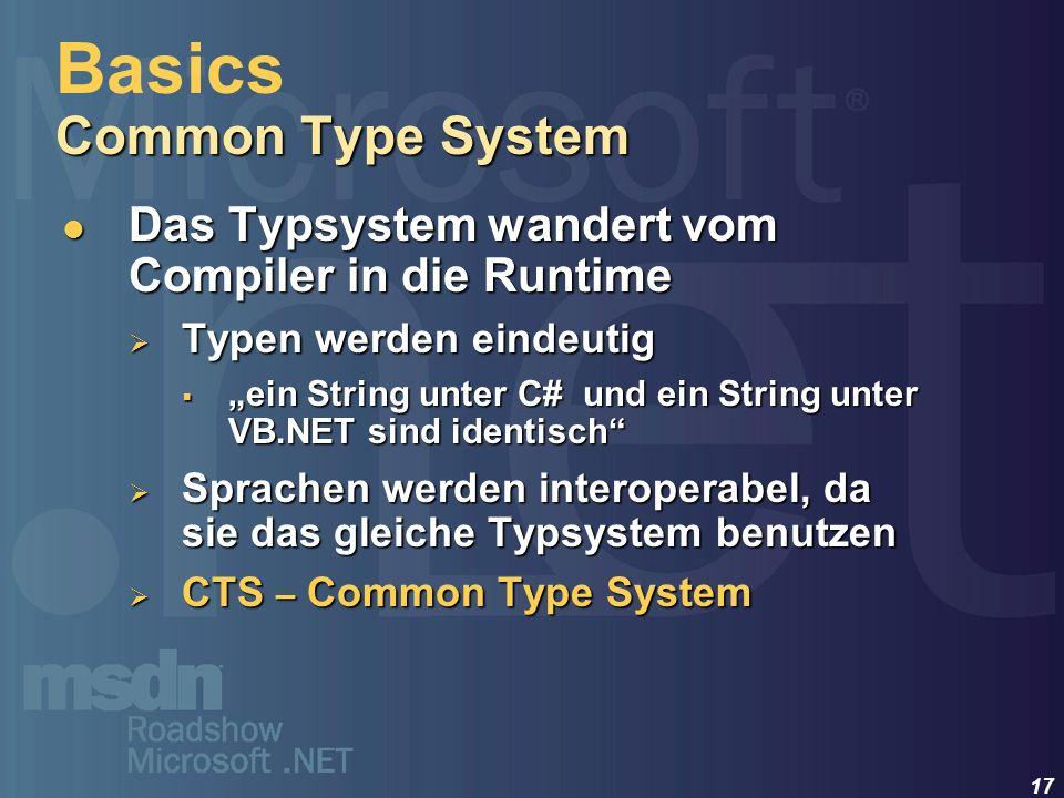 17 Das Typsystem wandert vom Compiler in die Runtime Das Typsystem wandert vom Compiler in die Runtime Typen werden eindeutig Typen werden eindeutig e