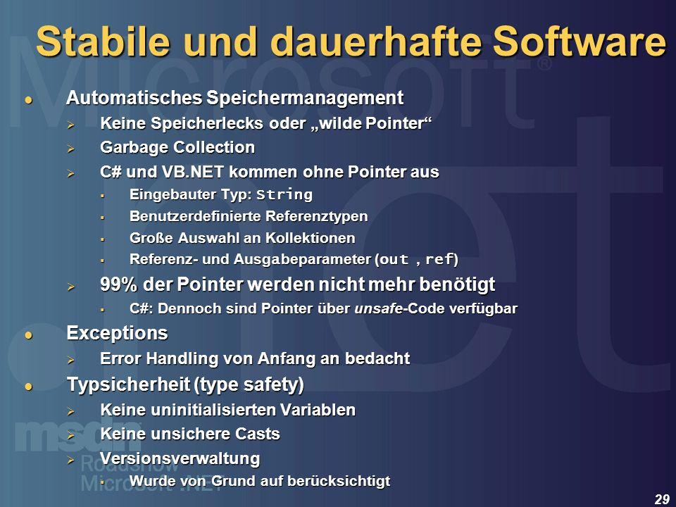 29 Stabile und dauerhafte Software Automatisches Speichermanagement Automatisches Speichermanagement Keine Speicherlecks oder wilde Pointer Keine Spei