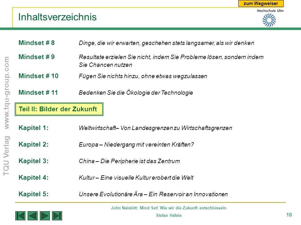 zum Wegweiser TQU Verlag www.tqu-group.com John Naisbitt: Mind Set! Wie wir die Zukunft entschlüsseln Stefan Häfele 10 Inhaltsverzeichnis Kapitel 5: U