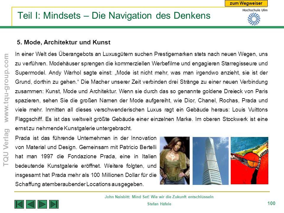 zum Wegweiser TQU Verlag www.tqu-group.com John Naisbitt: Mind Set! Wie wir die Zukunft entschlüsseln Stefan Häfele 100 Teil I: Mindsets – Die Navigat
