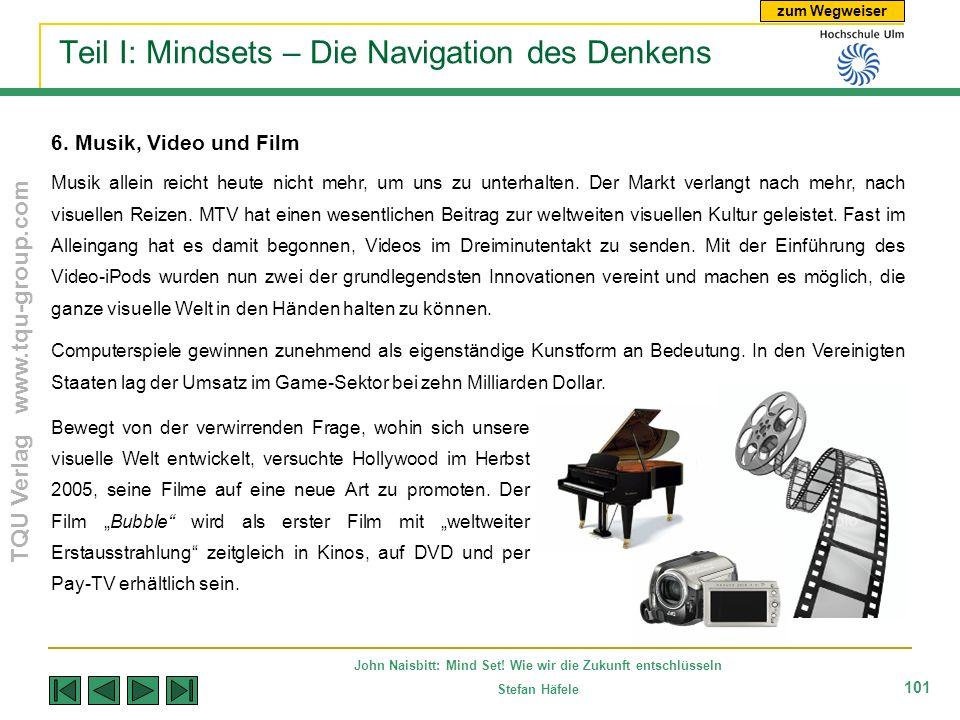 zum Wegweiser TQU Verlag www.tqu-group.com John Naisbitt: Mind Set! Wie wir die Zukunft entschlüsseln Stefan Häfele 101 Teil I: Mindsets – Die Navigat