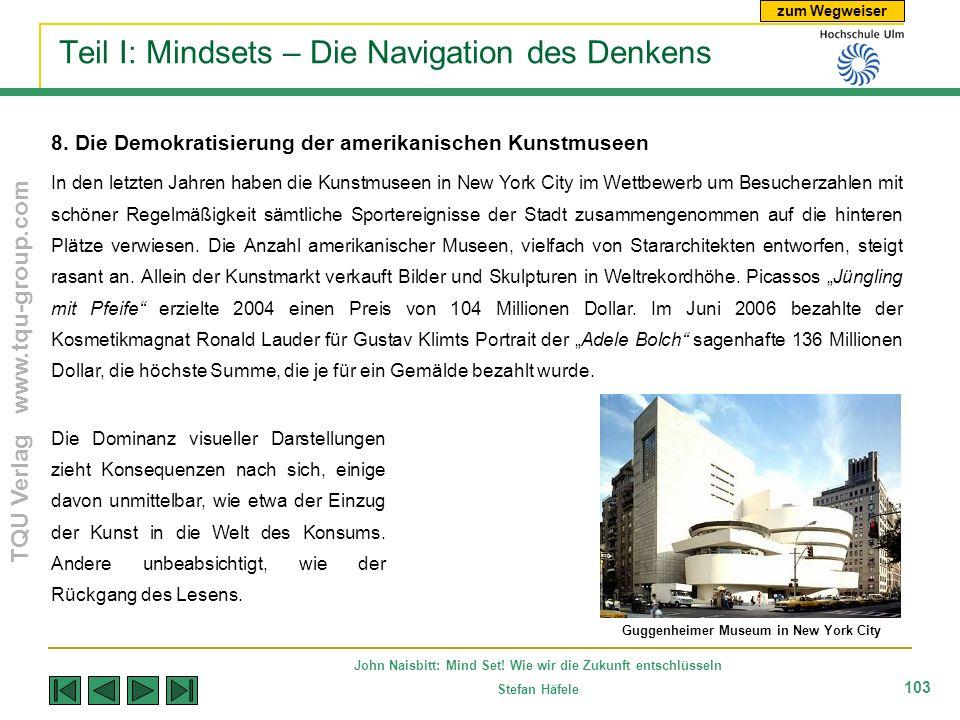 zum Wegweiser TQU Verlag www.tqu-group.com John Naisbitt: Mind Set! Wie wir die Zukunft entschlüsseln Stefan Häfele 103 Teil I: Mindsets – Die Navigat