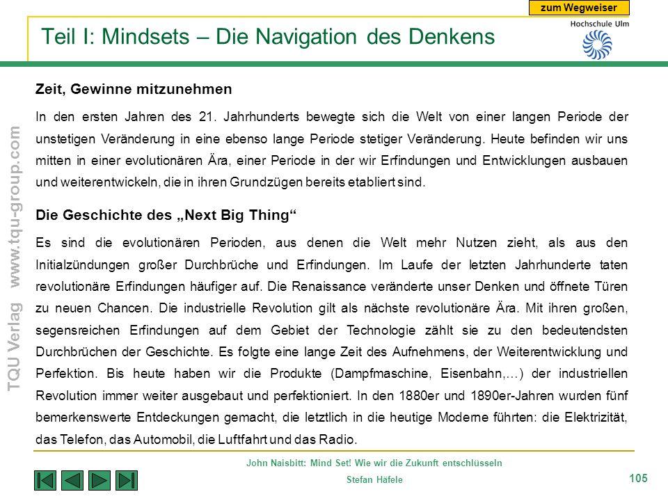 zum Wegweiser TQU Verlag www.tqu-group.com John Naisbitt: Mind Set! Wie wir die Zukunft entschlüsseln Stefan Häfele 105 Teil I: Mindsets – Die Navigat