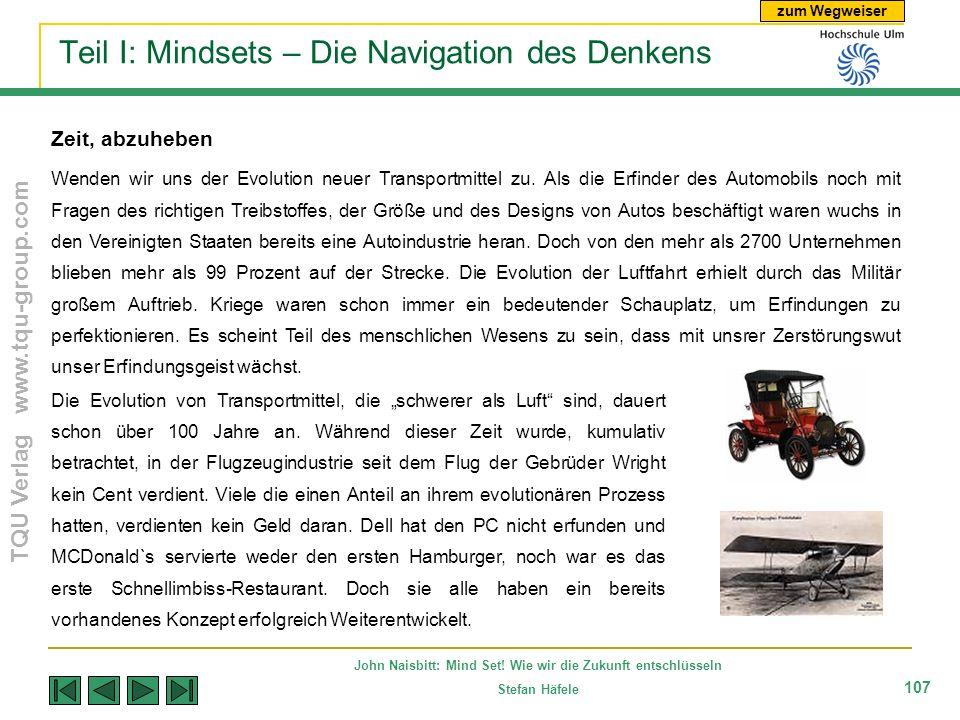 zum Wegweiser TQU Verlag www.tqu-group.com John Naisbitt: Mind Set! Wie wir die Zukunft entschlüsseln Stefan Häfele 107 Teil I: Mindsets – Die Navigat