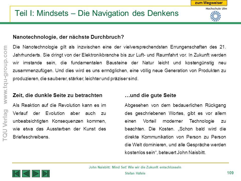zum Wegweiser TQU Verlag www.tqu-group.com John Naisbitt: Mind Set! Wie wir die Zukunft entschlüsseln Stefan Häfele 109 Teil I: Mindsets – Die Navigat