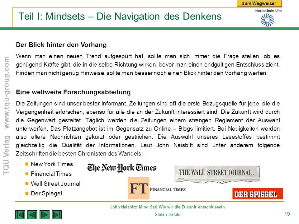 zum Wegweiser TQU Verlag www.tqu-group.com John Naisbitt: Mind Set! Wie wir die Zukunft entschlüsseln Stefan Häfele 19 Teil I: Mindsets – Die Navigati