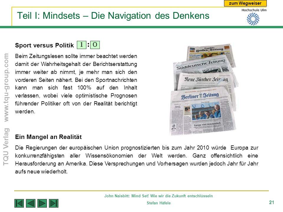 zum Wegweiser TQU Verlag www.tqu-group.com John Naisbitt: Mind Set! Wie wir die Zukunft entschlüsseln Stefan Häfele 21 Teil I: Mindsets – Die Navigati