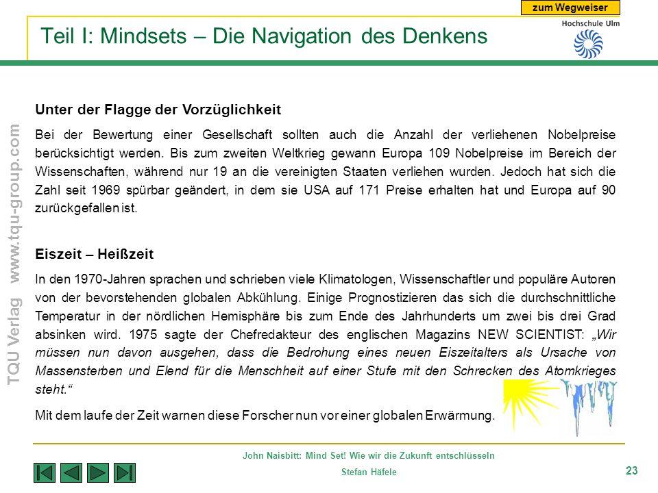 zum Wegweiser TQU Verlag www.tqu-group.com John Naisbitt: Mind Set! Wie wir die Zukunft entschlüsseln Stefan Häfele 23 Unter der Flagge der Vorzüglich