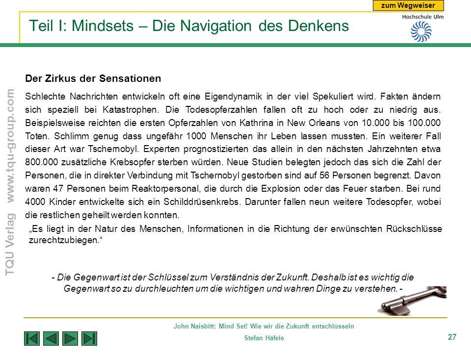 zum Wegweiser TQU Verlag www.tqu-group.com John Naisbitt: Mind Set! Wie wir die Zukunft entschlüsseln Stefan Häfele 27 Teil I: Mindsets – Die Navigati