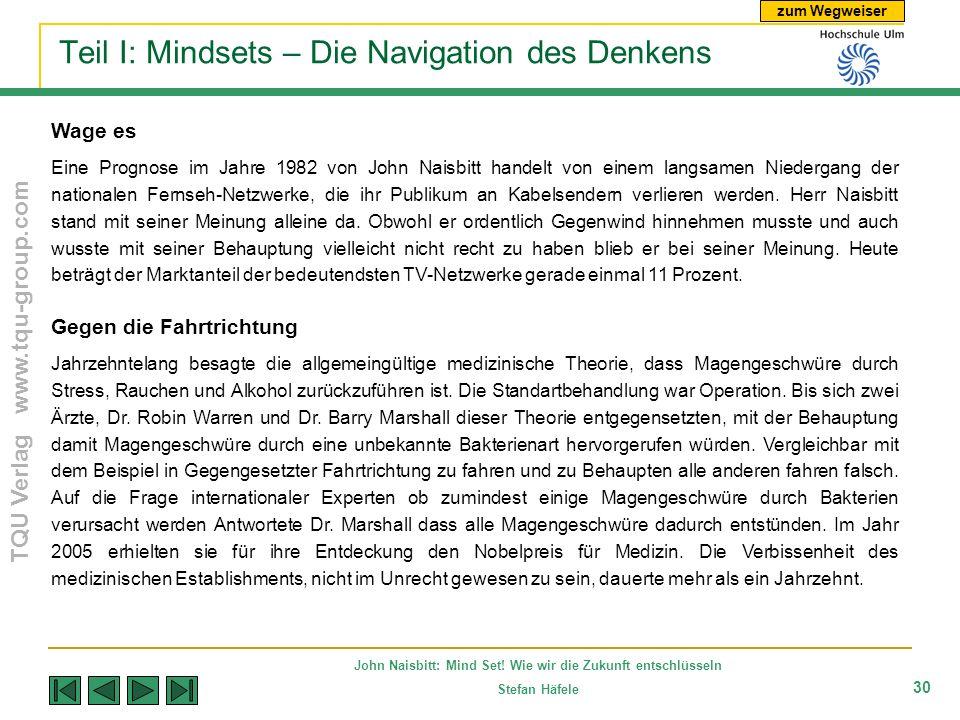 zum Wegweiser TQU Verlag www.tqu-group.com John Naisbitt: Mind Set! Wie wir die Zukunft entschlüsseln Stefan Häfele 30 Teil I: Mindsets – Die Navigati