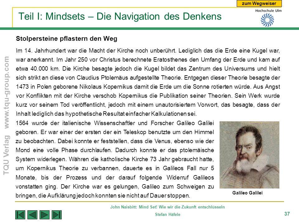 zum Wegweiser TQU Verlag www.tqu-group.com John Naisbitt: Mind Set! Wie wir die Zukunft entschlüsseln Stefan Häfele 37 Teil I: Mindsets – Die Navigati