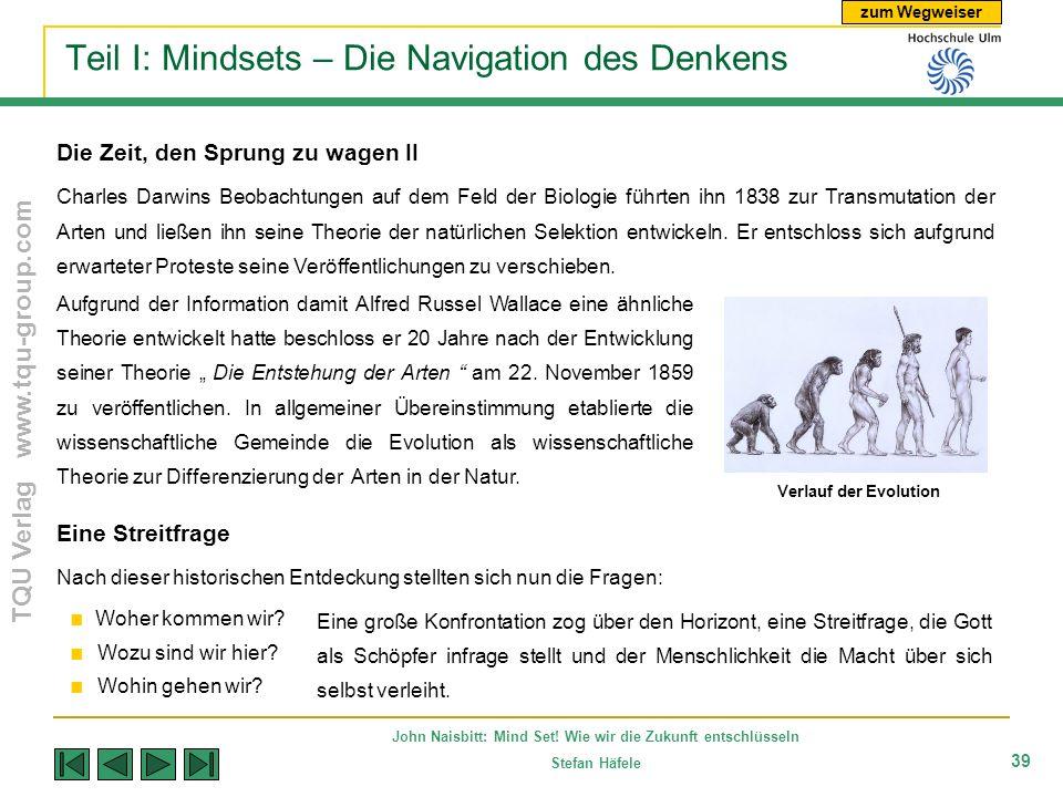 zum Wegweiser TQU Verlag www.tqu-group.com John Naisbitt: Mind Set! Wie wir die Zukunft entschlüsseln Stefan Häfele 39 Teil I: Mindsets – Die Navigati