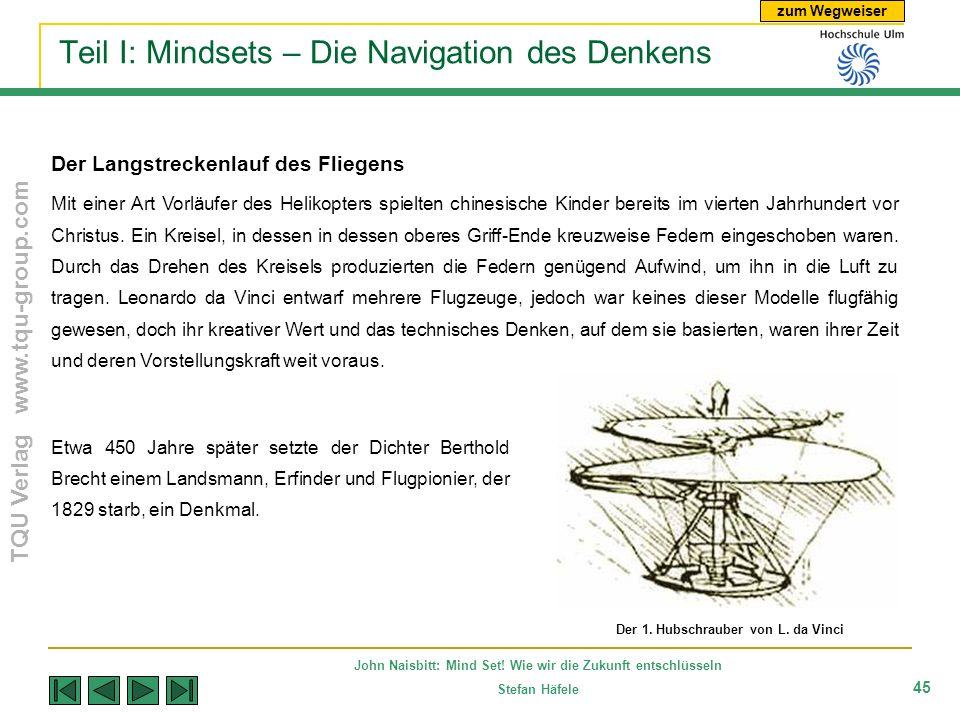 zum Wegweiser TQU Verlag www.tqu-group.com John Naisbitt: Mind Set! Wie wir die Zukunft entschlüsseln Stefan Häfele 45 Teil I: Mindsets – Die Navigati