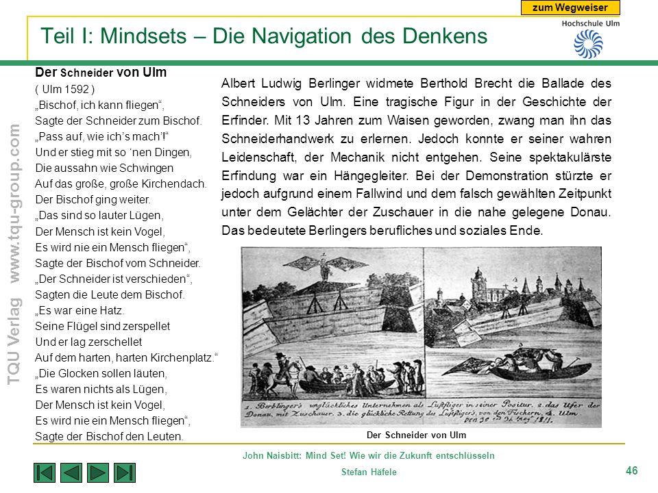 zum Wegweiser TQU Verlag www.tqu-group.com John Naisbitt: Mind Set! Wie wir die Zukunft entschlüsseln Stefan Häfele 46 Teil I: Mindsets – Die Navigati