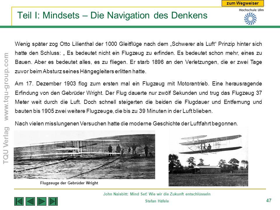 zum Wegweiser TQU Verlag www.tqu-group.com John Naisbitt: Mind Set! Wie wir die Zukunft entschlüsseln Stefan Häfele 47 Teil I: Mindsets – Die Navigati