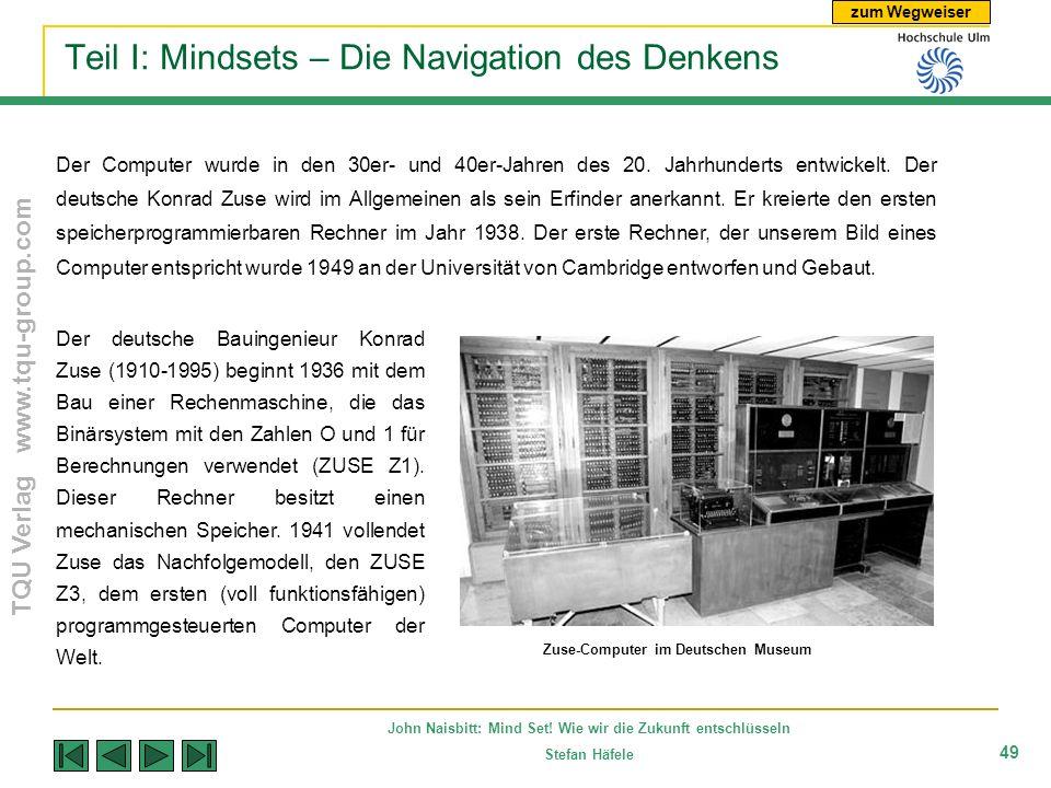 zum Wegweiser TQU Verlag www.tqu-group.com John Naisbitt: Mind Set! Wie wir die Zukunft entschlüsseln Stefan Häfele 49 Teil I: Mindsets – Die Navigati