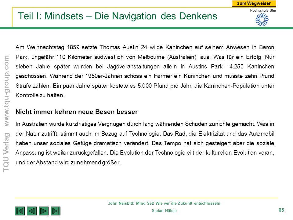 zum Wegweiser TQU Verlag www.tqu-group.com John Naisbitt: Mind Set! Wie wir die Zukunft entschlüsseln Stefan Häfele 65 Teil I: Mindsets – Die Navigati