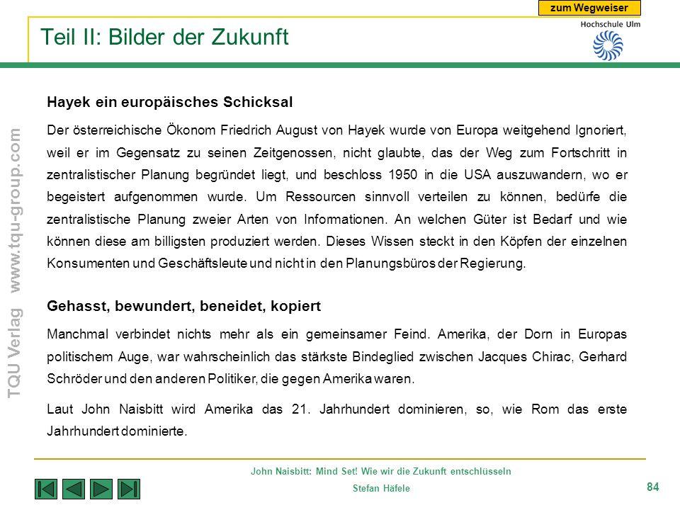 zum Wegweiser TQU Verlag www.tqu-group.com John Naisbitt: Mind Set! Wie wir die Zukunft entschlüsseln Stefan Häfele 84 Teil II: Bilder der Zukunft Hay