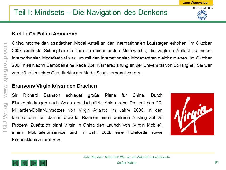 zum Wegweiser TQU Verlag www.tqu-group.com John Naisbitt: Mind Set! Wie wir die Zukunft entschlüsseln Stefan Häfele 91 Teil I: Mindsets – Die Navigati