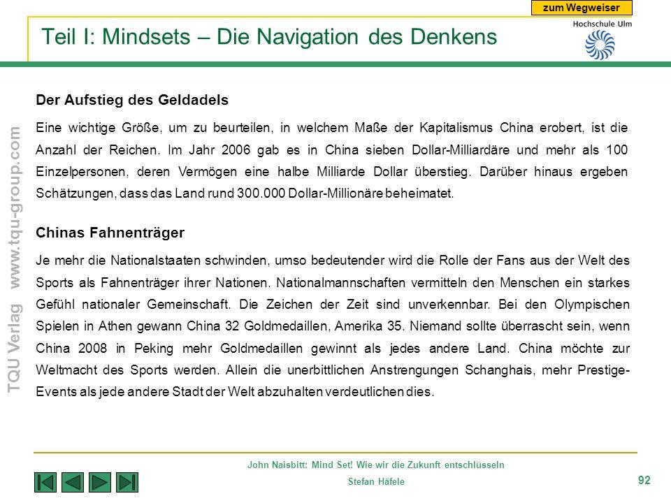 zum Wegweiser TQU Verlag www.tqu-group.com John Naisbitt: Mind Set! Wie wir die Zukunft entschlüsseln Stefan Häfele 92 Teil I: Mindsets – Die Navigati