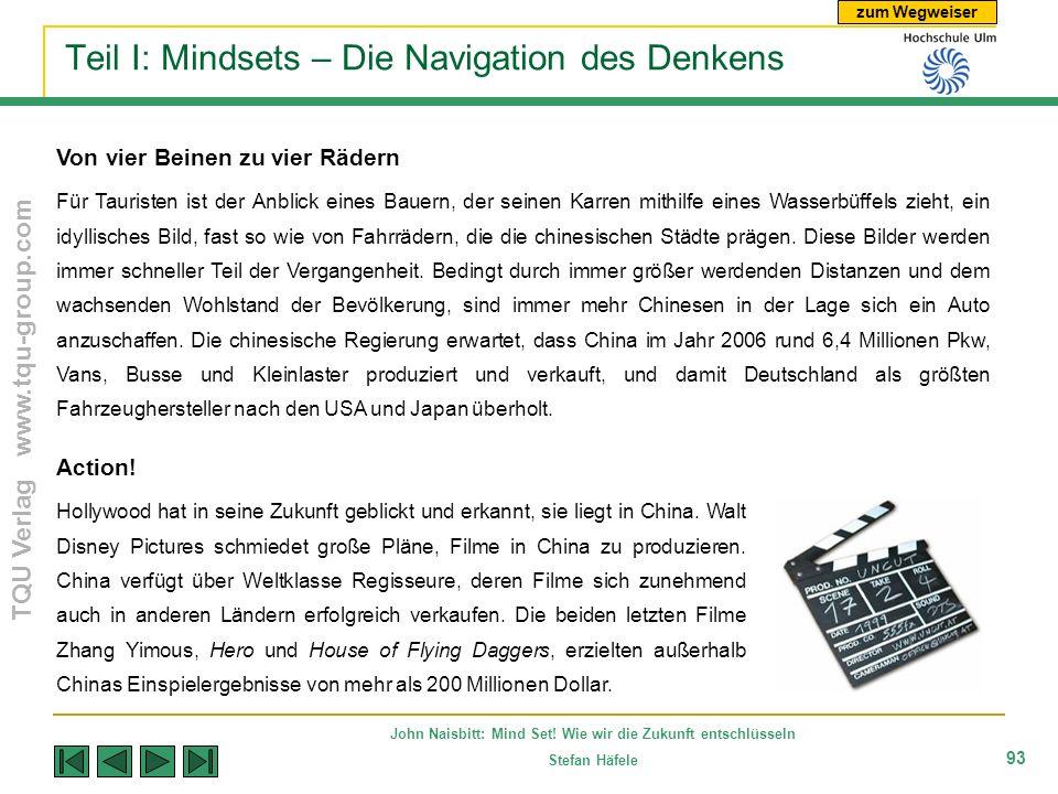 zum Wegweiser TQU Verlag www.tqu-group.com John Naisbitt: Mind Set! Wie wir die Zukunft entschlüsseln Stefan Häfele 93 Teil I: Mindsets – Die Navigati