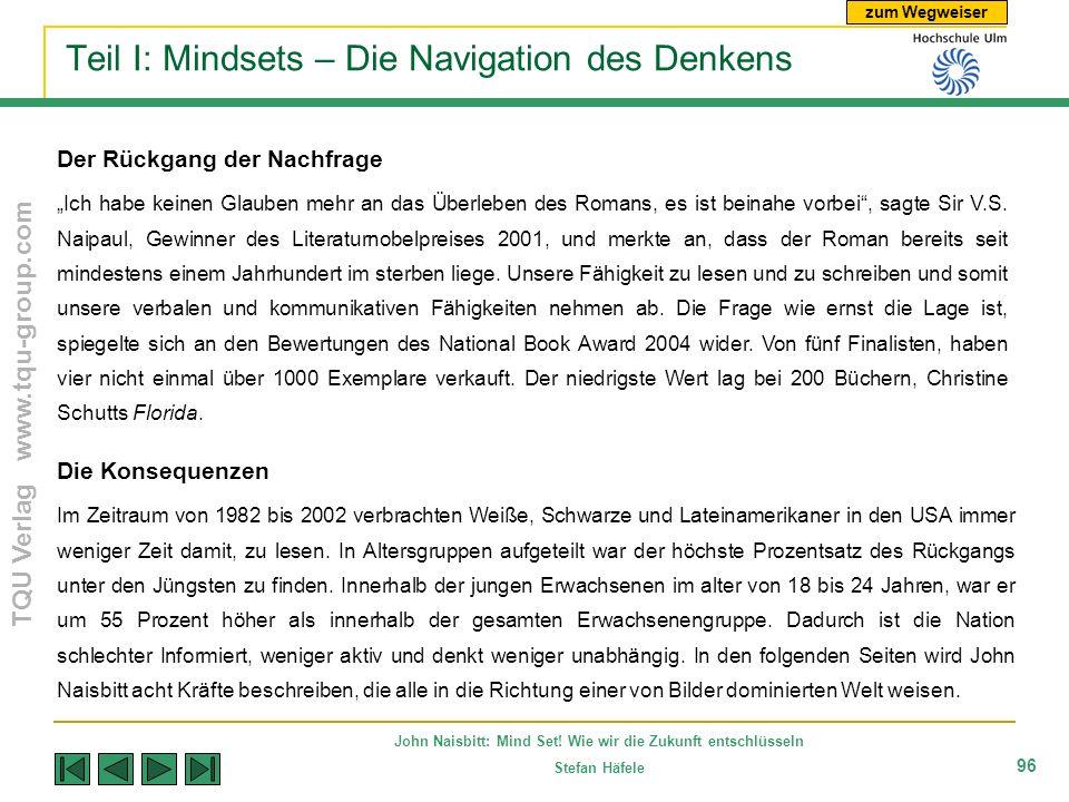 zum Wegweiser TQU Verlag www.tqu-group.com John Naisbitt: Mind Set! Wie wir die Zukunft entschlüsseln Stefan Häfele 96 Teil I: Mindsets – Die Navigati