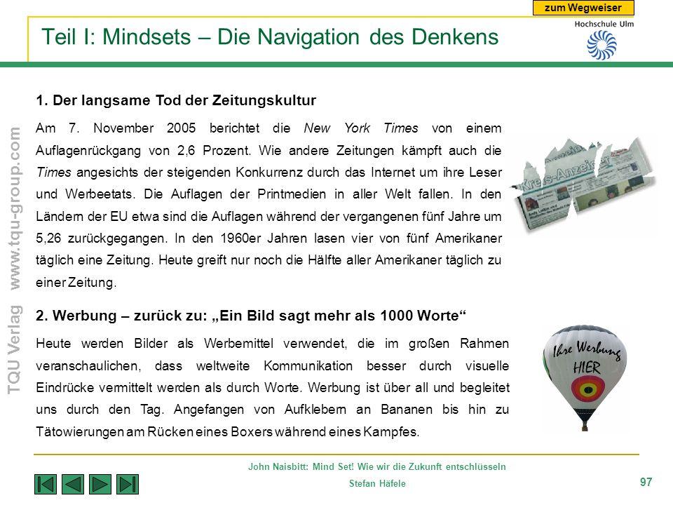 zum Wegweiser TQU Verlag www.tqu-group.com John Naisbitt: Mind Set! Wie wir die Zukunft entschlüsseln Stefan Häfele 97 Teil I: Mindsets – Die Navigati