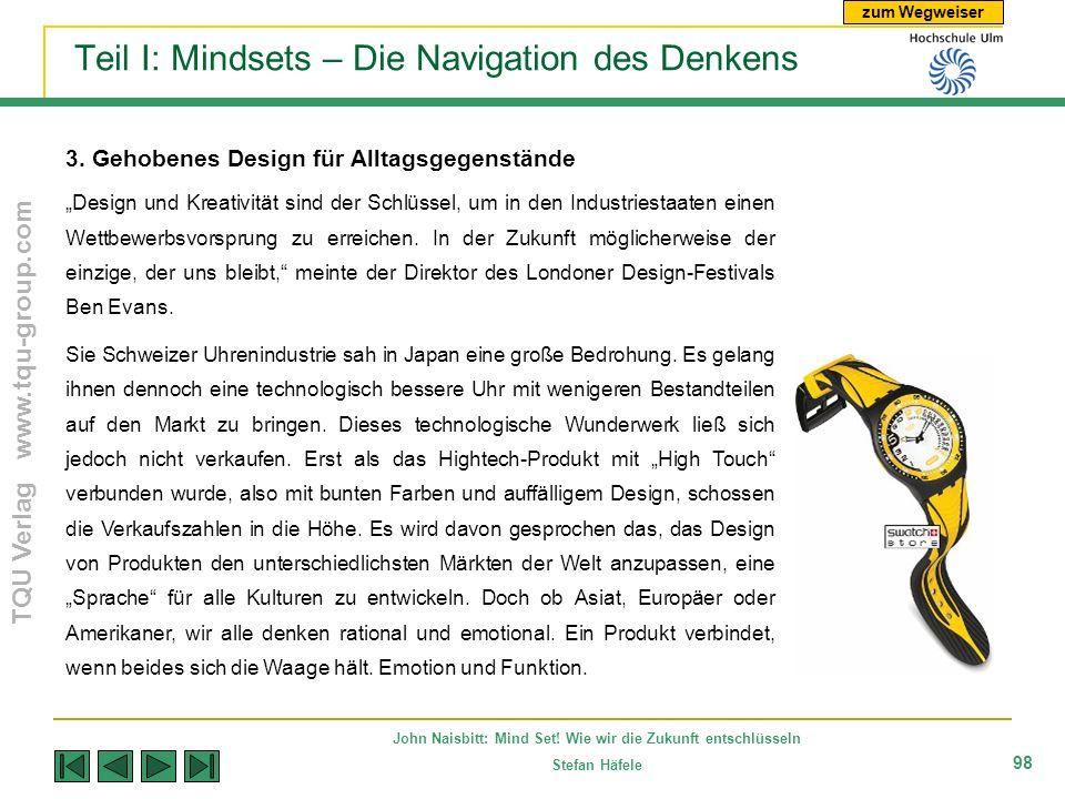 zum Wegweiser TQU Verlag www.tqu-group.com John Naisbitt: Mind Set! Wie wir die Zukunft entschlüsseln Stefan Häfele 98 Teil I: Mindsets – Die Navigati