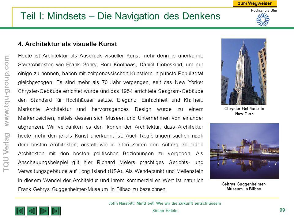 zum Wegweiser TQU Verlag www.tqu-group.com John Naisbitt: Mind Set! Wie wir die Zukunft entschlüsseln Stefan Häfele 99 Teil I: Mindsets – Die Navigati