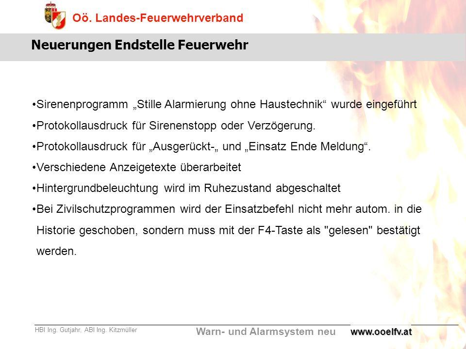 Warn- und Alarmsystem neu Oö. Landes-Feuerwehrverband HBI Ing. Gutjahr, ABI Ing. Kitzmüllerwww.ooelfv.at Neuerungen Endstelle Feuerwehr Sirenenprogram