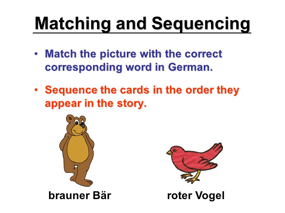 Matching and Sequencing Match the picture with the correct corresponding word in German.Match the picture with the correct corresponding word in Germa