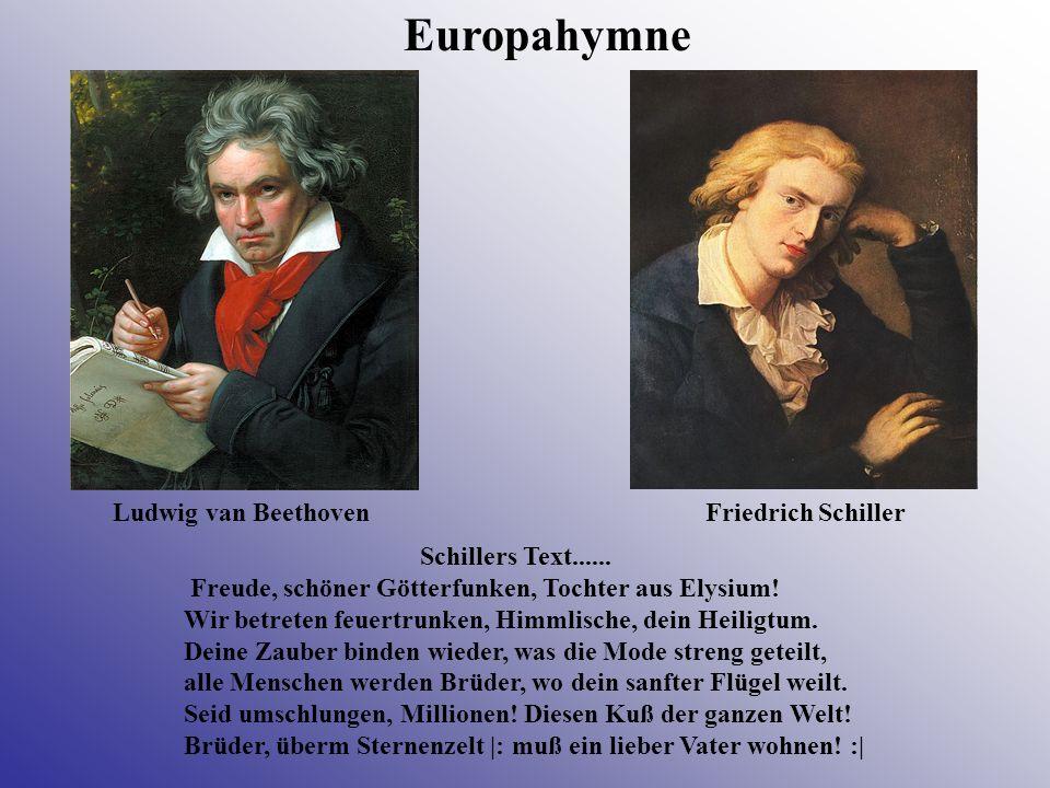 Schillers Text...... Freude, schöner Götterfunken, Tochter aus Elysium.