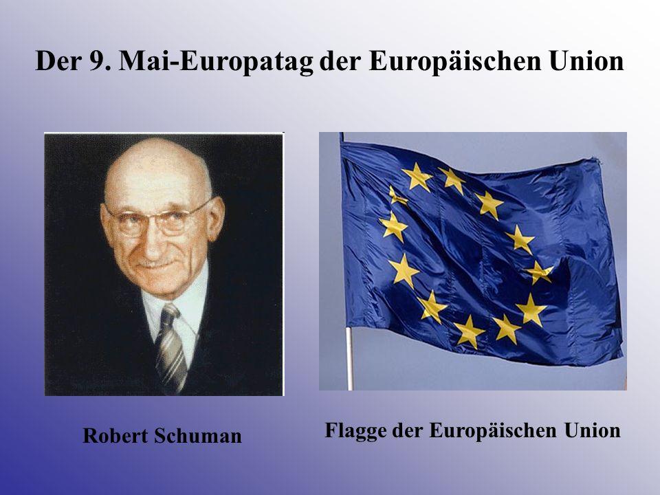 Der 9. Mai-Europatag der Europäischen Union Robert Schuman Flagge der Europäischen Union