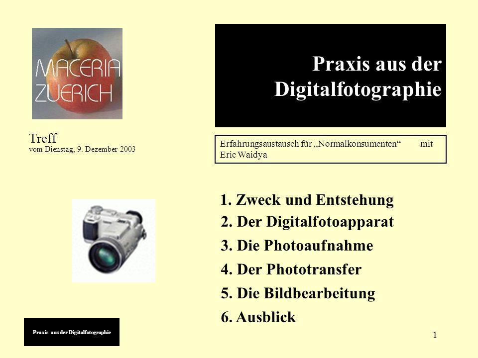 1 Praxis aus der Digitalfotographie Erfahrungsaustausch für Normalkonsumenten mit Eric Waidya Treff vom Dienstag, 9.