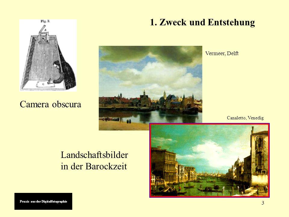 3 1. Zweck und Entstehung Camera obscura Landschaftsbilder in der Barockzeit Vermeer, Delft Canaletto, Venedig Praxis aus der Digitalfotographie