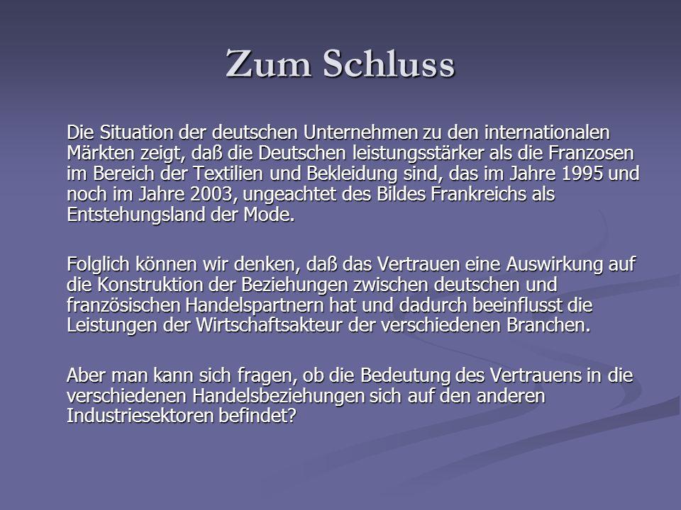 Zum Schluss Die Situation der deutschen Unternehmen zu den internationalen Märkten zeigt, daß die Deutschen leistungsstärker als die Franzosen im Bere