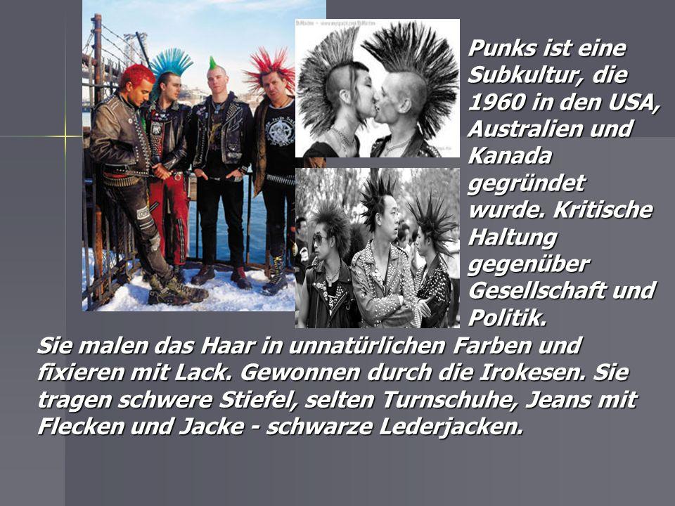Punks ist eine Subkultur, die 1960 in den USA, Australien und Kanada gegründet wurde.